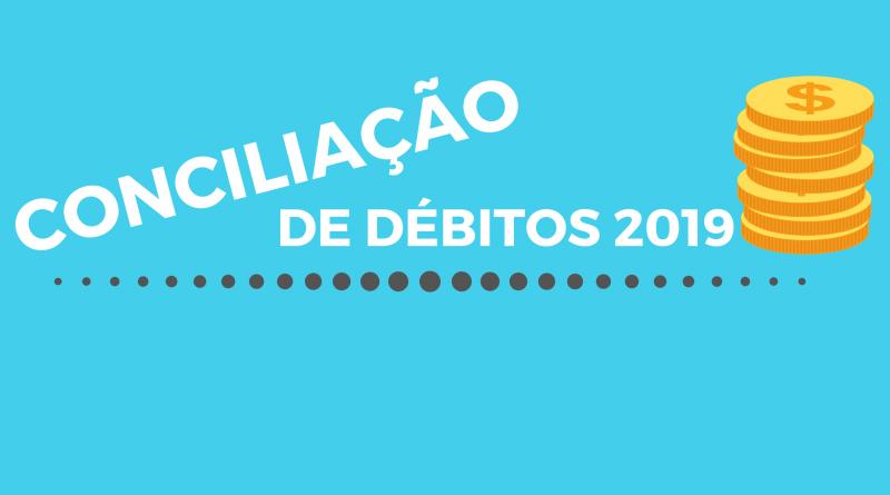 Conciliação de Débitos 2019: Concede descontos de até 100% sobre juros e multas