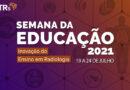 Semana da Educação CRTR-SP: Inovação do Ensino em Radiologia